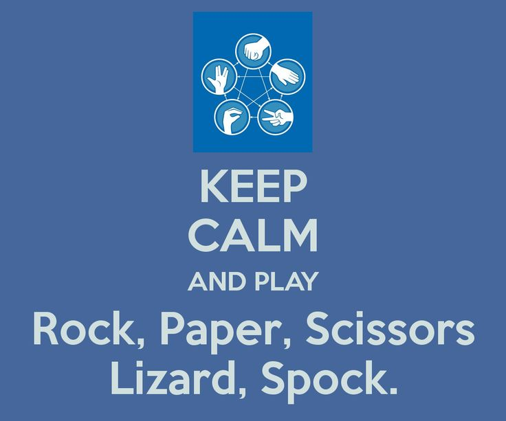 KEEP CALM AND PLAY Rock, Paper, Scissors Lizard, Spock.