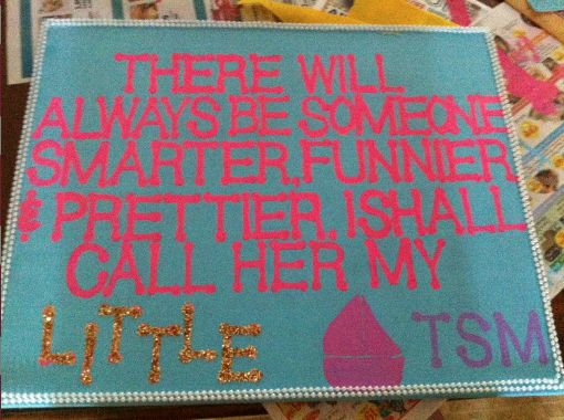 I need to make something that says this. Sorority craft. could change this to big even!
