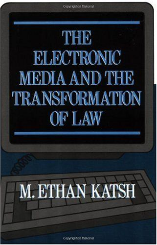 The Electronic Media and the Transformation of Law - https://freebookzone.download/the-electronic-media-and-the-transformation-of-law/