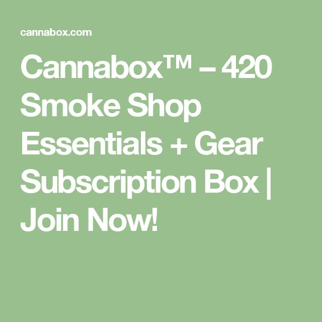 Cannabox™ – 420 Smoke Shop Essentials + Gear Subscription Box | Join Now!