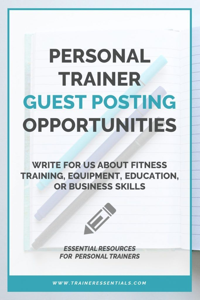 Fitness Guest Post Opportunities For Personal Trainers - Write For