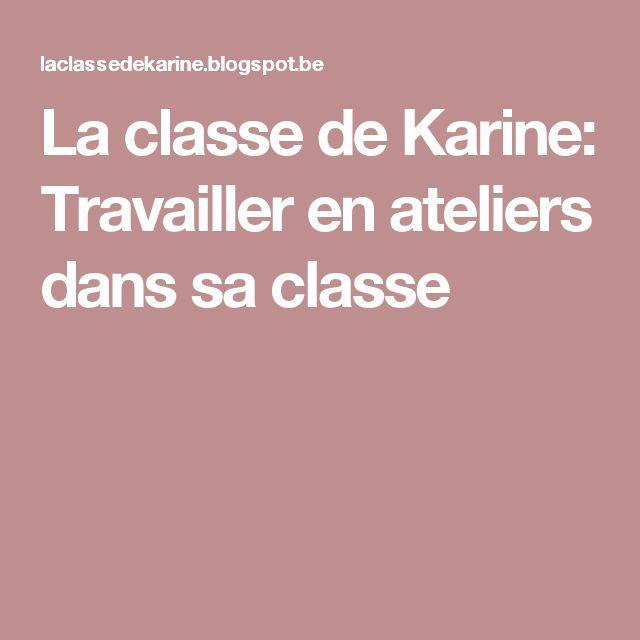 La classe de Karine: Travailler en ateliers dans sa classe