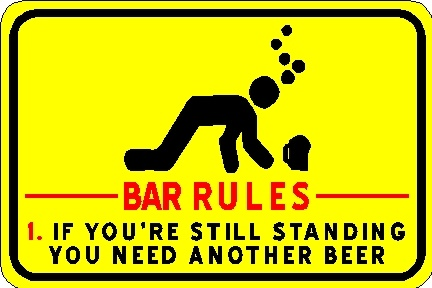 Drunk: Beer, Funny Signs, Funny Shit, Drinks Jello Shots, Soo Funny, Drinks Drank, Drinks Anyon, Bar Rules, Funny Sh T