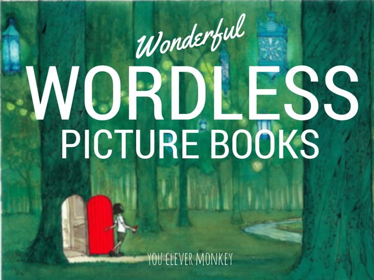 Wonderful wordless picture book list.  Visit http://youclevermonkey.com
