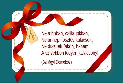 Szilágyi Domokos Karácsony c. versének utolsó versszaka.