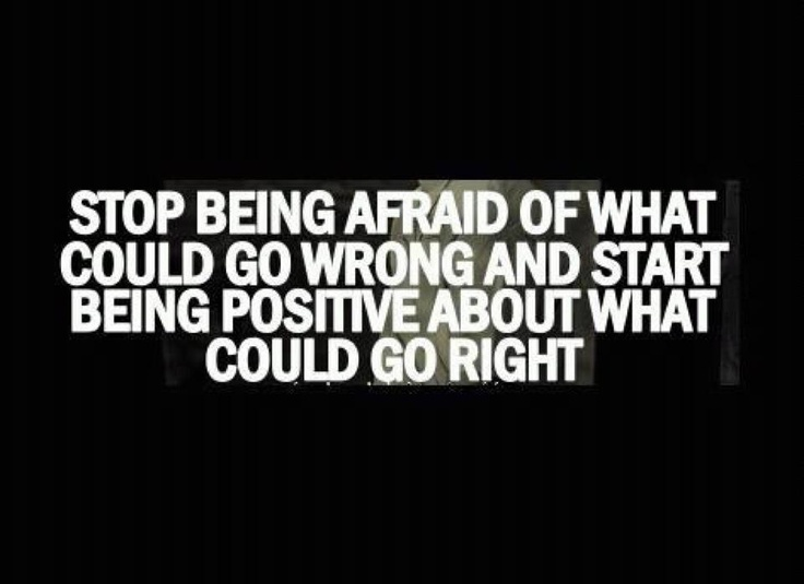 business quotes stop being afraid of what could go wrong