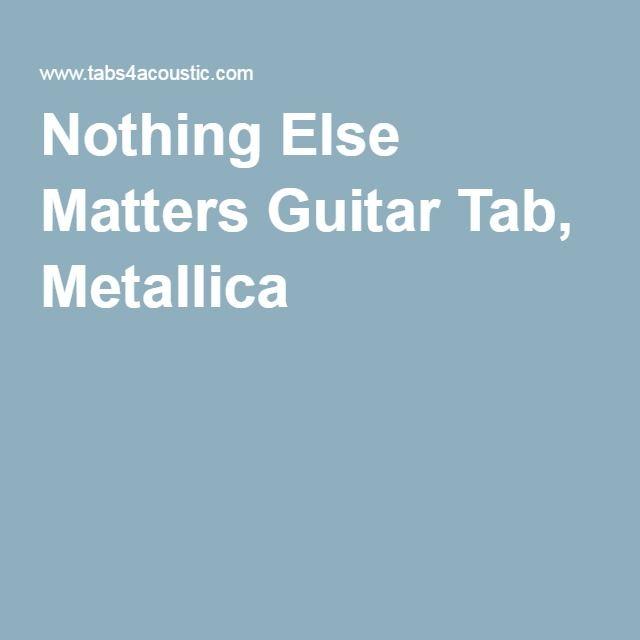 Nothing Else Matters Piano Sheet Music Free Download: Nothing Else Matters Guitar Tab, Metallica