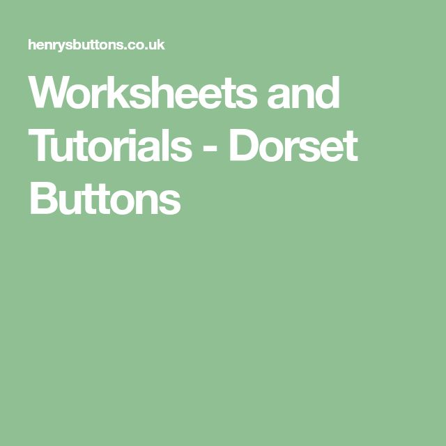 Worksheets and Tutorials - Dorset Buttons