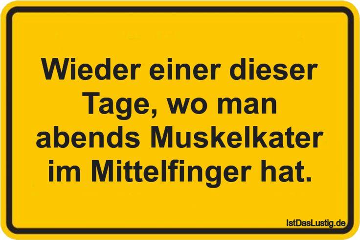 Wieder einer dieser Tage, wo man abends Muskelkater im Mittelfinger hat. ... gefunden auf https://www.istdaslustig.de/spruch/1145 #lustig #sprüche #fun #spass