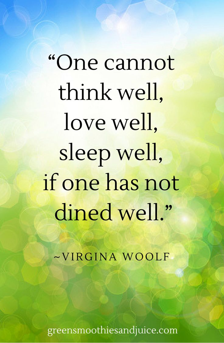 """""""One cannot think well, love well, sleep well, if one has not dined well."""" ~Virgina Woolf  #food #foodquotes #healthyfood #eatwell #quotes"""
