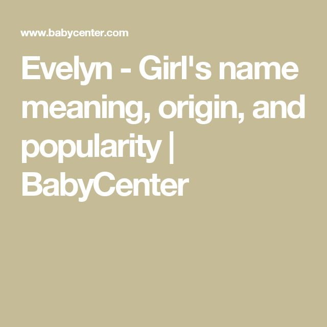 Evelyn - Girl's name meaning, origin, and popularity