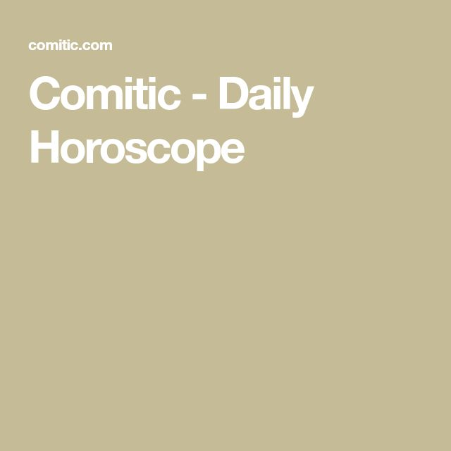 Comitic - Daily Horoscope