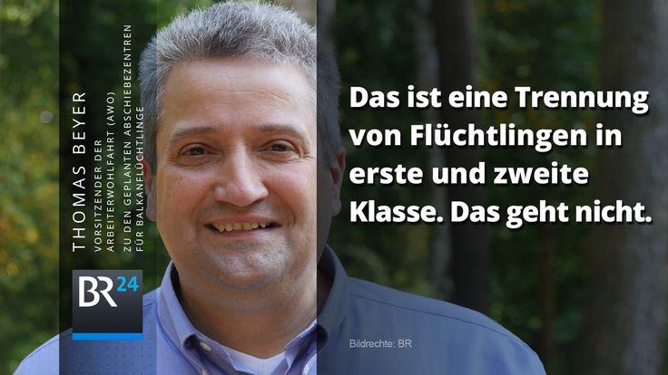 #AWO-Vorsitzender Thomas Beyer kritisiert die #Abschiebelager für #Asylbewerber vom Balkan http://br.de/s/1sOILZM
