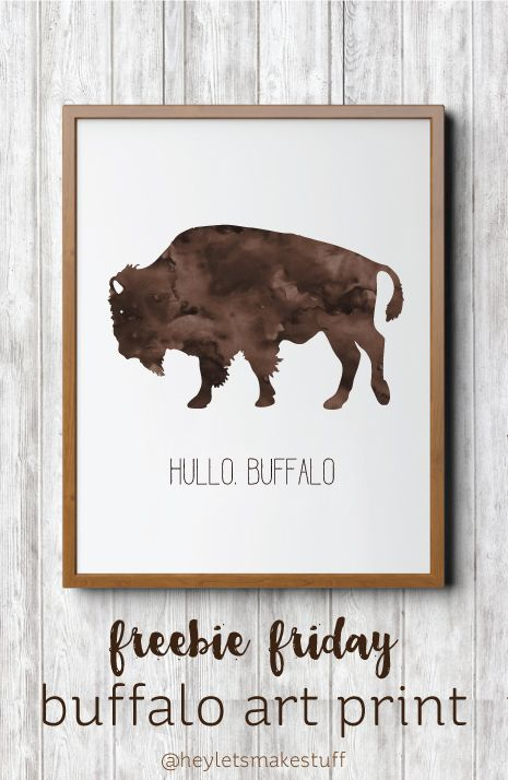 Hullo Buffalo -- Get this free printable at Hey, Let's Make Stuff! In three sizes for a variety of printing options.