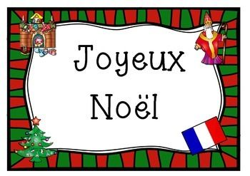 "A one page poster saying ""Merry Christmas"" in French                                     Joyeux Noël   Print off and laminate... great for classrooms and staff rooms."