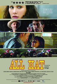 All Hat Movie Online. In southwestern Ontario, ex-baseball player Ray Dokes, upon being released from jail, returns to his rural hometown to stay temporarily with his deceased father's Texan friend, small time ...