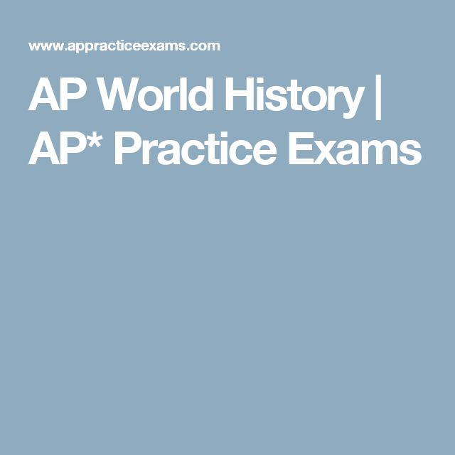 AP World History | AP* Practice Exams
