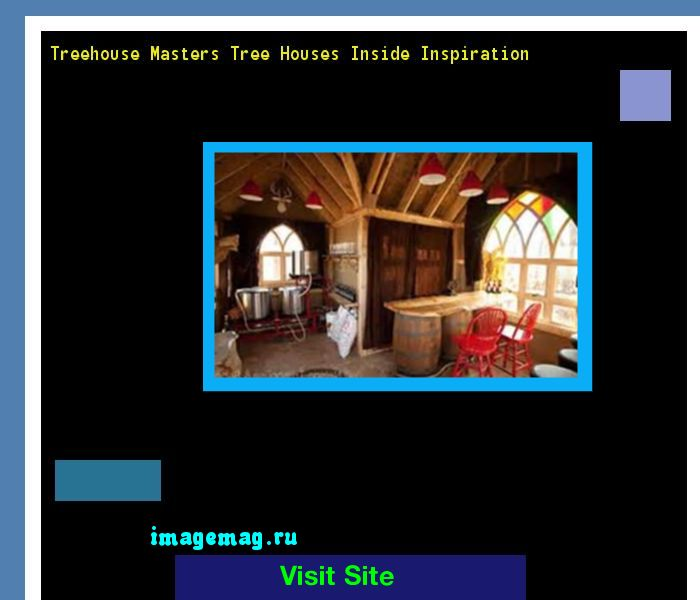 Treehouse Masters Tree Houses Inside Inspiration 100317 - The Best Image Search