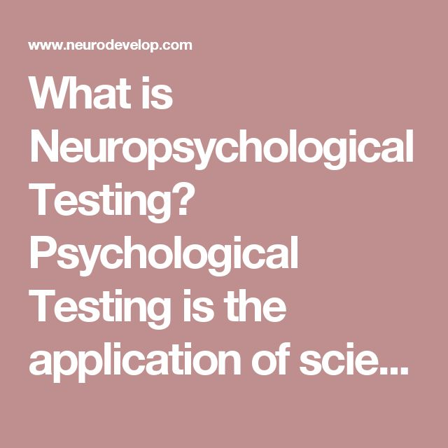 What is Neuropsychological Testing?  Psychological Testing is the application of scientific methods to understanding cognitive, emotional and behavioral functioning. Neuropsychological Testing is a customized understanding of the Brain-Behavior Relationship through additional measurement of: Attention, Memory, Language, Visual, and Executive Function.