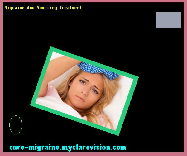 Migraine And Vomiting Treatment 172933 - Cure Migraine