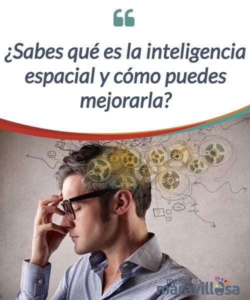 ¿Sabes qué es la inteligencia espacial y cómo puedes mejorarla?  La#inteligencia espacial esel conjunto de #habilidades mentales relacionadas directamente con la #navegación y la rotación de objetos en nuestra mente.  #Psicología