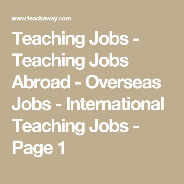 Teaching Jobs - Teaching Jobs Abroad - Overseas Jobs - International Teaching Jobs - Page 1