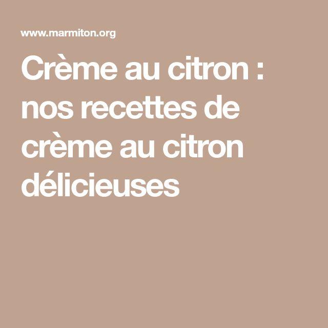 Crème au citron : nos recettes de crème au citron délicieuses