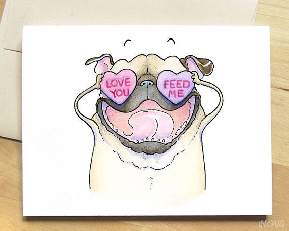 Love You Feed Me Funny Pug Valentine's Day Card  Funny by InkPug