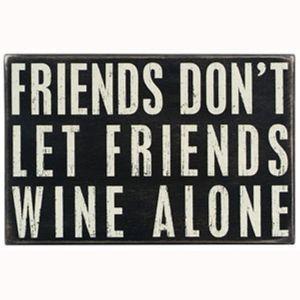 Friends don't let friends wine alone!