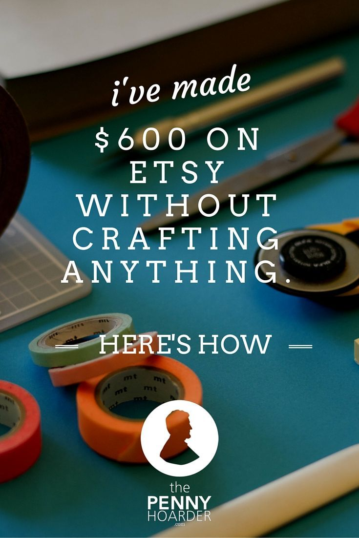 An Etsy shop is a great place to sell your crafts. But if you don't want to make anything yourself, it's still a good option for some side income. Here's how to sell on Etsy without breaking out the glue gun or sewing machine.  - The Penny Hoarder http://www.thepennyhoarder.com/how-to-sell-on-etsy-without-crafting/