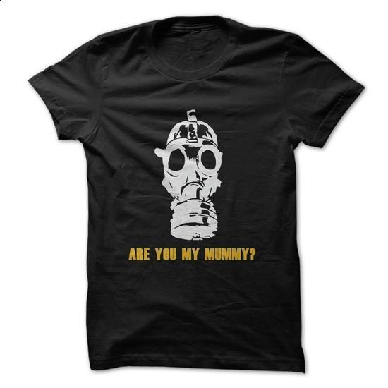 Are you my mummy? - #hooded sweatshirt dress #novelty t shirts. CHECK PRICE => https://www.sunfrog.com/TV-Shows/Are-you-my-mummy-61216867-Guys.html?60505