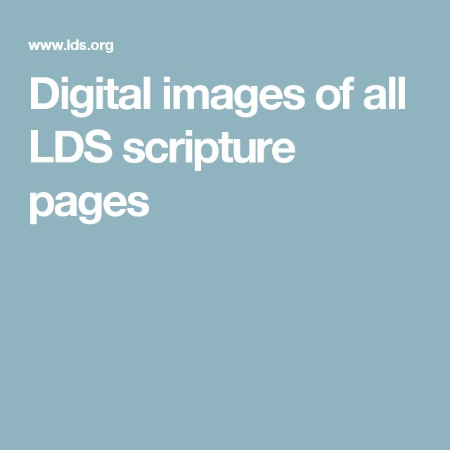Digital images of all LDS scripture pages