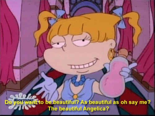 "That everyone -- even the haters -- want to be like you: | 21 Important Life Lessons From ""Rugrats'"" Angelica Pickles"