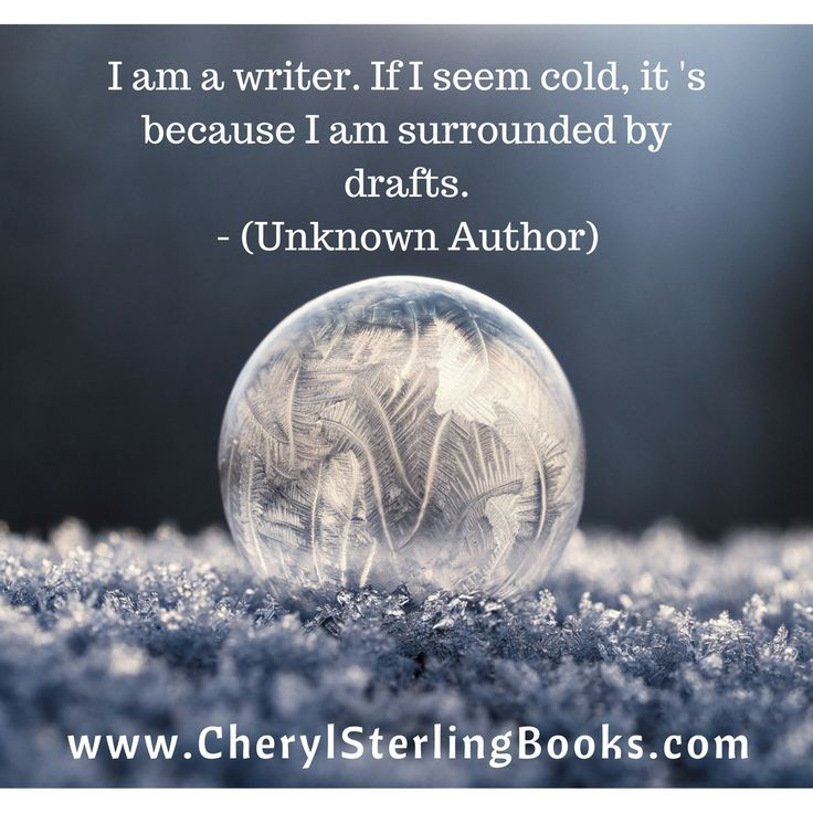 The reason writers are cold has nothing to do with the weather. We're surrounded by drafts! | writing quote | writing | writing life
