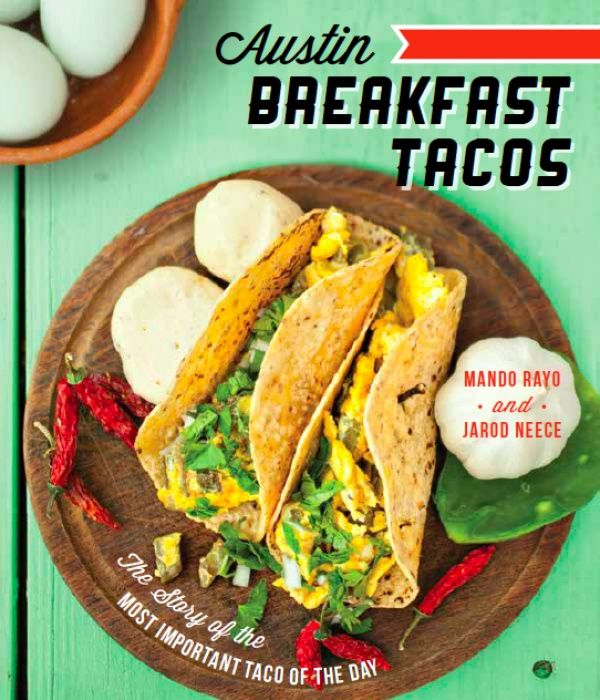 Book - Austin Breakfast Tacos: The most important meal of the day  *And my ALWAYS and FOREVER favorite = Tacodeli
