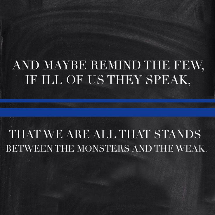 People who criticize have no idea. And yet those uniforms still honor their oath to protect everyone regardless of their appreciation or ignorance. Thin blue line. My heart belongs to a badge.