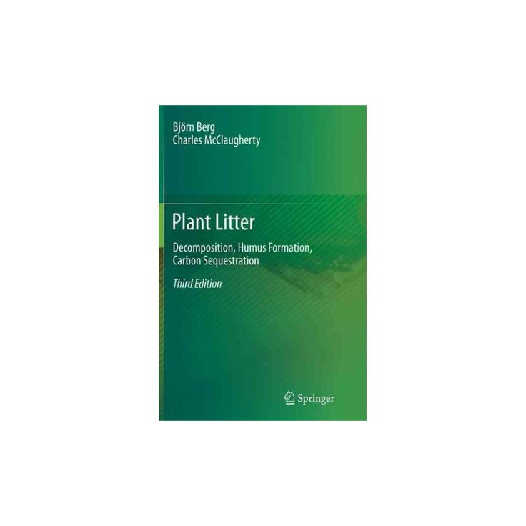 Plant Litter : Decomposition, Humus Formation, Carbon Sequestration (Paperback) (Bjorn Berg)