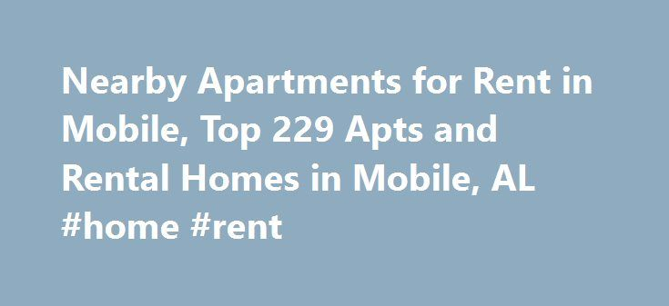 Nearby Apartments for Rent in Mobile, Top 229 Apts and Rental Homes in Mobile, AL #home #rent http://apartment.remmont.com/nearby-apartments-for-rent-in-mobile-top-229-apts-and-rental-homes-in-mobile-al-home-rent/  #apartments in mobile al # Mobile, AL Apartments and Homes for Rent Moving To: XX address The cost calculator is intended to provide a ballpark estimate for information purposes only and is not to be considered an actual quote of your total moving cost. Data provided by Moving…