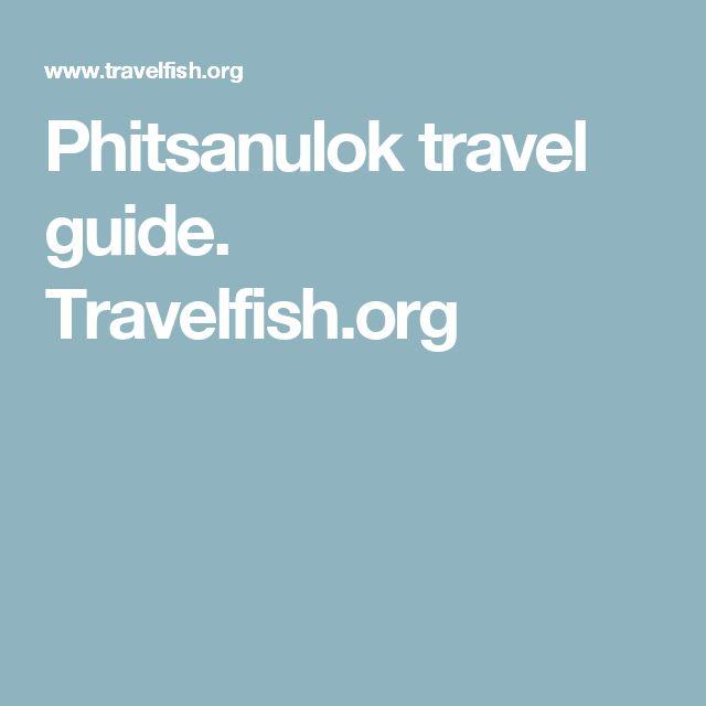 Phitsanulok travel guide. Travelfish.org
