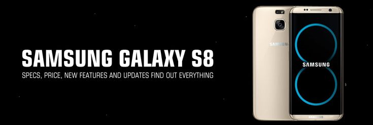 Samsung-Galaxy-S8,-Specs,-Price,-New-Features-and-Updates---Find-out-everything-about3    samsung galaxy s8 price6, samsung galaxy s8 edge plus6, samsung galaxy s8 price in india  samsung galaxy s8 plus  samsung galaxy s8 release date  samsung galaxy s8 edge  S8 price in Pakistan, S8 release date in Pakistan,  samsung galaxy s8 release date USA, samsung s9