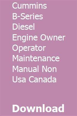 Cummins B-Series Diesel Engine Owner Operator Maintenance