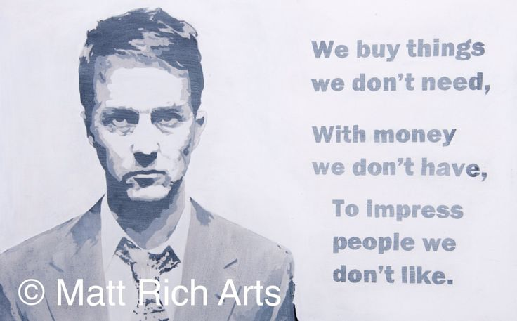 "Edward Norton as the Narrator and protagonist in 'Fight Club' based on the cult Chuck Palahniuk novel if the same name.  The quote is a powerful anti-consumerist message which relays something we are all often, guilty of.   Each print is limited to a run of 250, and is hand signed and numbered by myself.A3 prints on paper are £20 (Unframed)A2 prints on Canvas are £100 (Unframed)The Originals are individually priced.  The original painting is still available and measures 20""x30""."