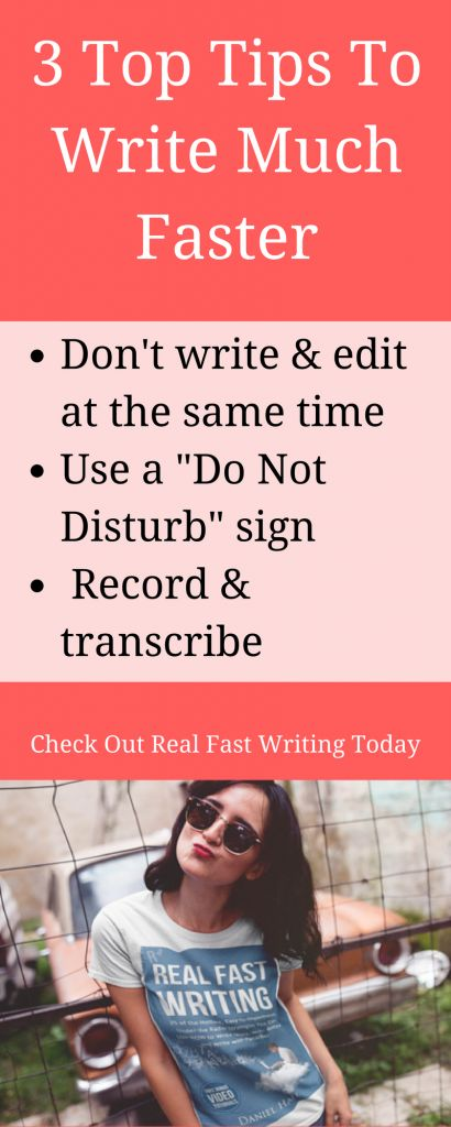 3 Top Tips To Write Much Faster