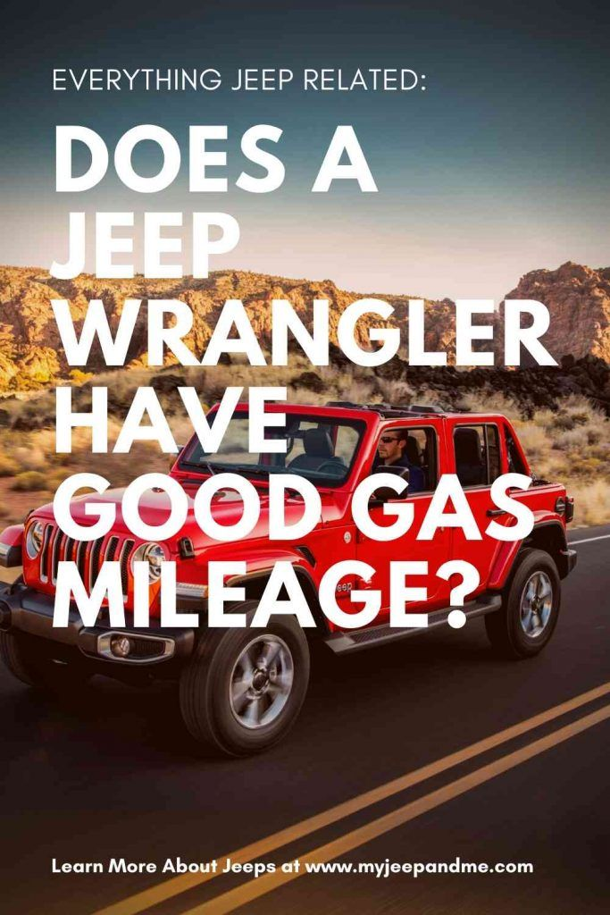 Does A Jeep Wrangler Have Good Gas Mileage Four Wheel Trends In 2020 Best Gas Mileage Jeep Wrangler Gas Mileage