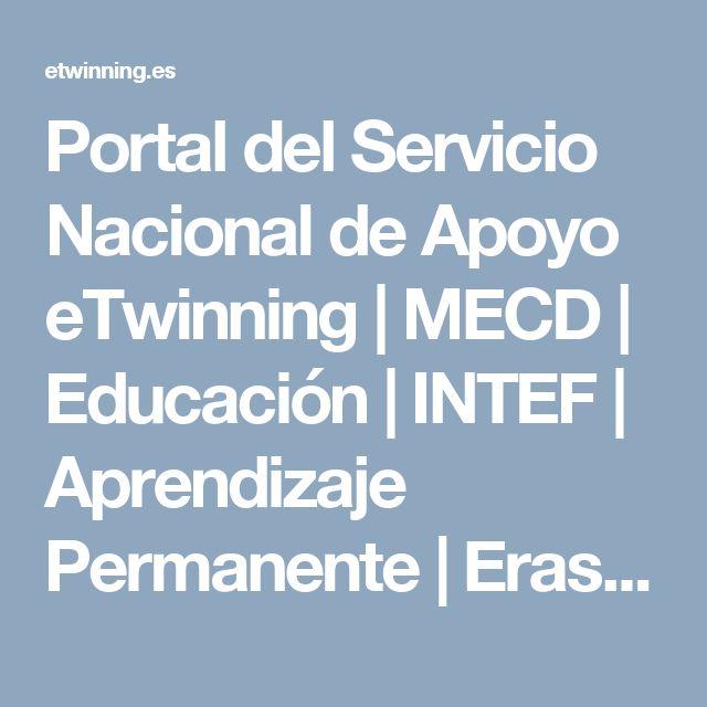 Portal del Servicio Nacional de Apoyo eTwinning | MECD | Educación | INTEF |  Aprendizaje Permanente | Erasmus + |  Proyectos Europeos.