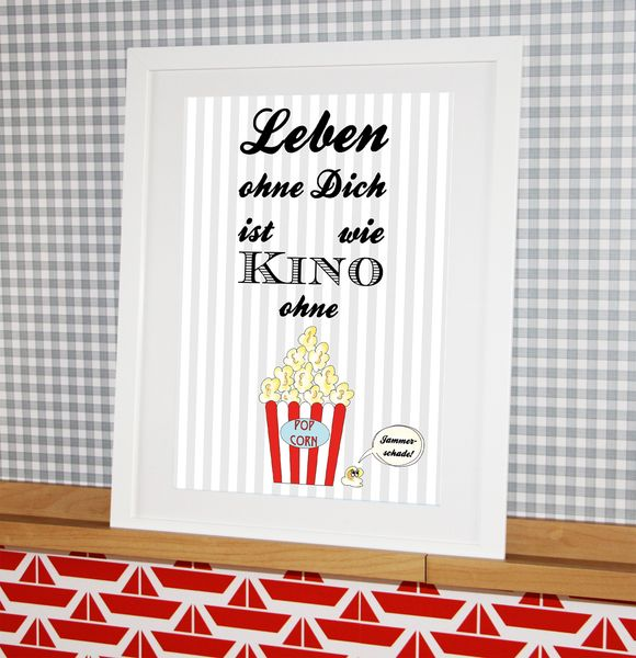 "Poster ""Leben ohne Dich ist wie Kino ohne Popcorn"" // Poster ""Life without you is like cinema without popcorn by cherryP via DaWanda.com"