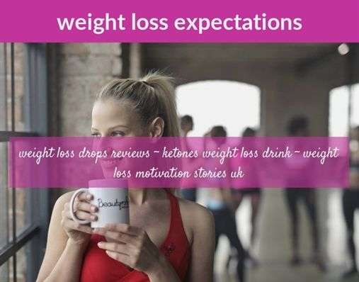 Weight Loss Expectations 222 20180710132025 41 Weight Loss