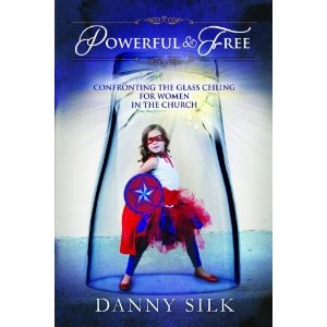 "ATTN all women and men:  buy and read this book!  Danny Silk - ""Powerful and Free"""