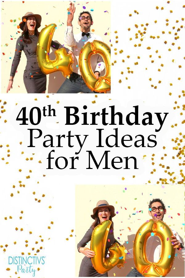 The Best 40th Birthday Party Ideas For Men 40th Birthday Party Men Husband 40th Birthday 40th Birthday Celebration Ideas