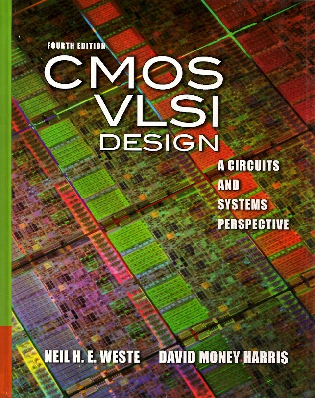 Weste Neil H E Harris David Money Cmos Vlsi Design A Circuits And Systems Perspective 4 Ed Boston Addison Wesley College Textbook Ebook Books To Read